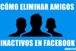 eliminar-amigos-inactivos-facebook