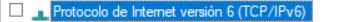 Deshabilitar protocolo internet version 6 TCPIPv6